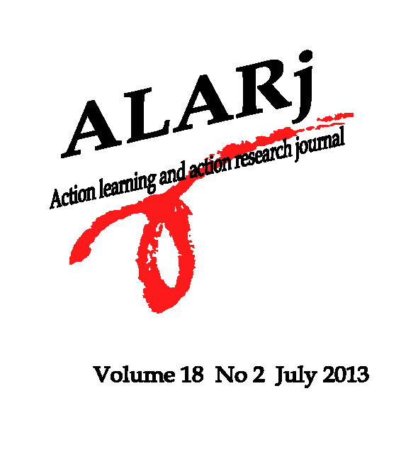 Action learning and action research journal Vol 18 No. 2 July 2013